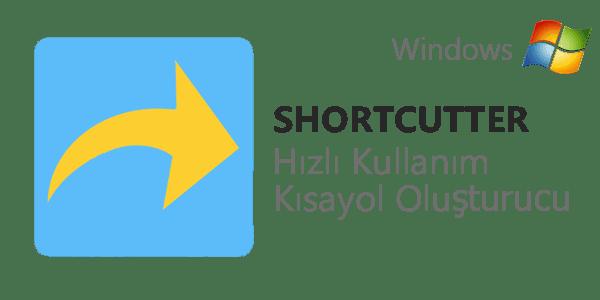 Shortcutter - Kolay Kısayol Programı Windows