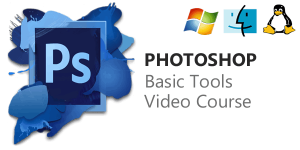 Photoshop : Basic Tools Video Course – for Beginners