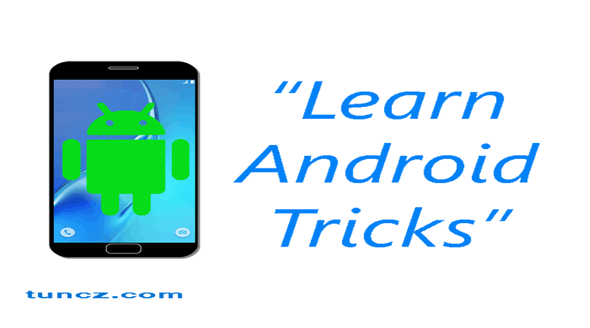 Learn android tricks for beginners