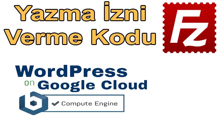 WordPress Google Cloud ile Filezilla dosya izin – ÇÖZÜM