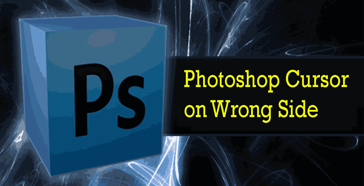 SOLVE – Photoshop Cursor on Wrong Side Fix Easly
